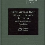 Regulation of Bank Financial Service Activities:Cases and Materials
