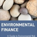 Environmental Finance: A Guide to Environmental Risk Assessment and Financial Products / Edition 1
